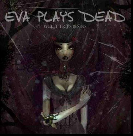 Eva Plays Dead - Guilt Trips and Sins