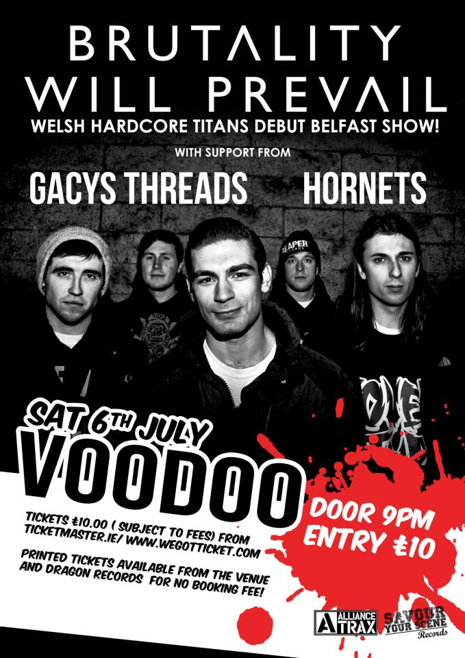 Brutality Will Prevail / Gacys Threads / Hornets – Voodoo, Belfast – 6 July 2013