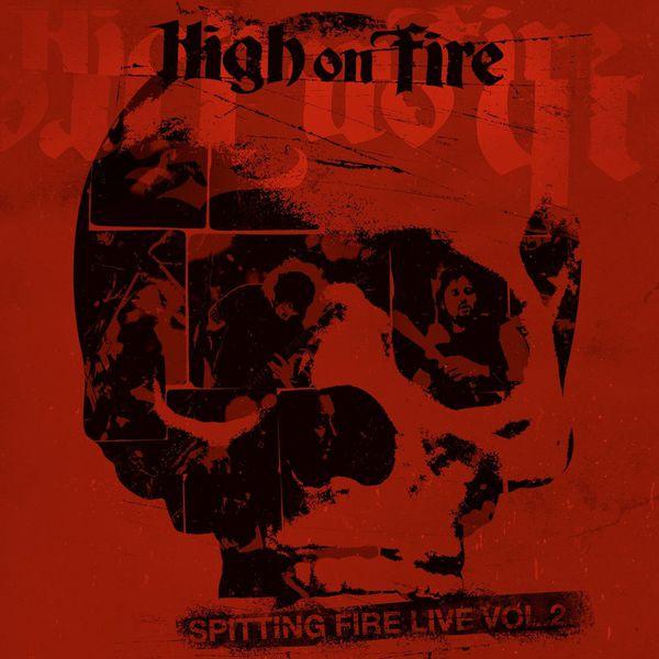 High On Fire - Spitting Fire Live Vol 2